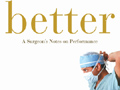 "Atul Gawande's latest book, ""Better"""