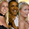 Britney Spears, Barack Obama, and Paris Hilton