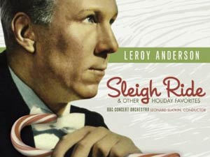 Leroy Anderson -- Sleigh Ride and other Holiday Favorites -- Leonard Slatkin, BBC Concert Orchestra.
