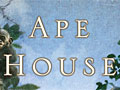The Ape House