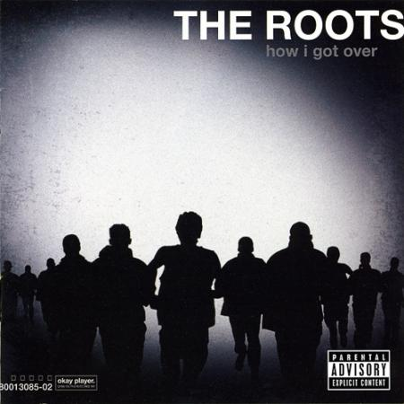 The Roots - How I Got Over