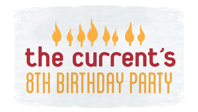 The Current's 8th Birthday Party