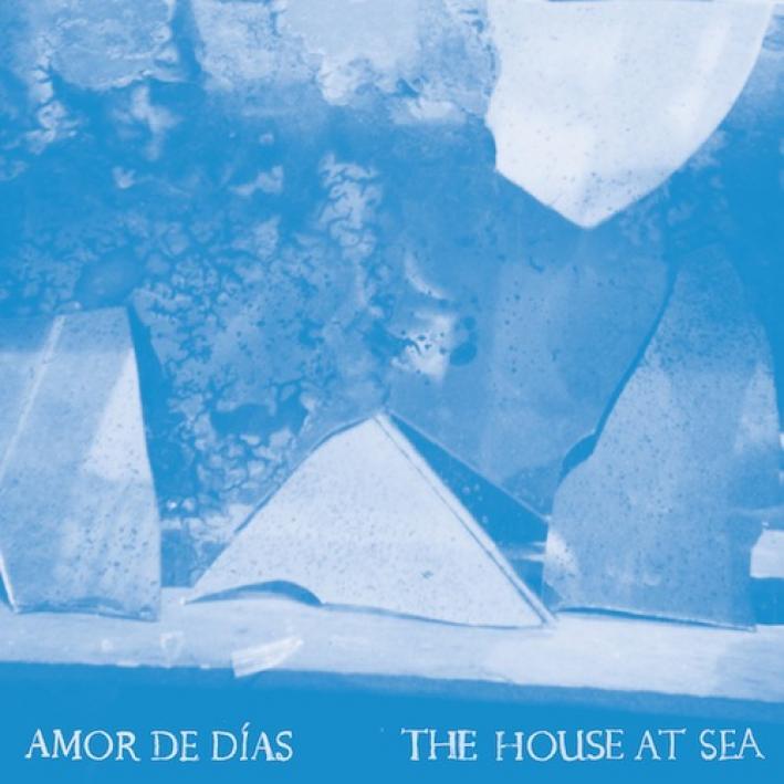Amor De Dias - The House At Sea