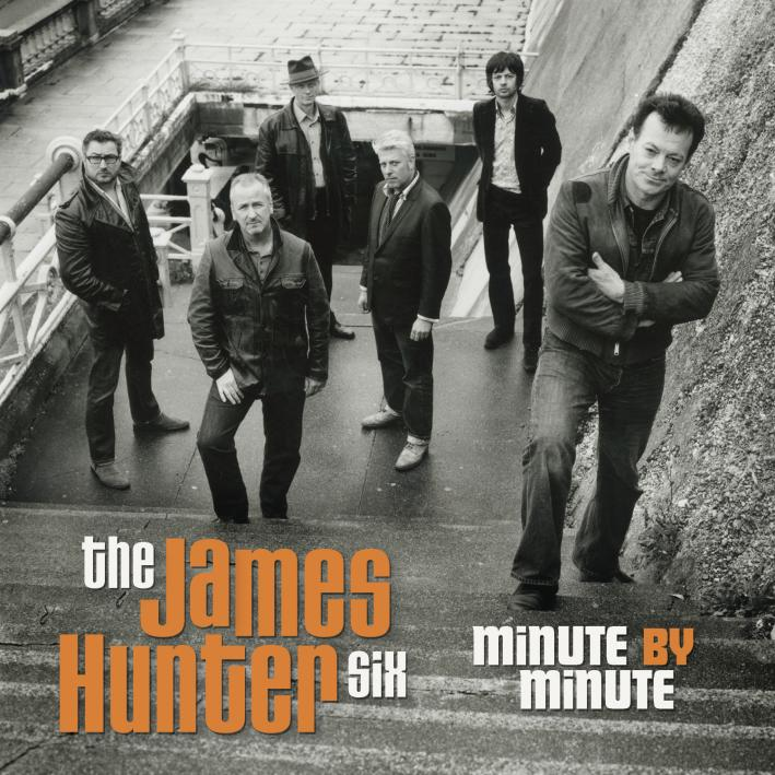 James Hunter Six - Minute By Minute