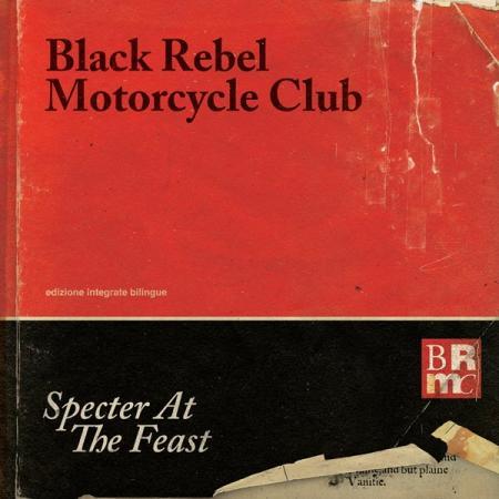 "Black Rebel Motorcycle Club - ""Specter At The Feast"""