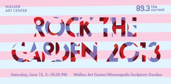 Rock the Garden 2013 takes place live June 15th at the Walker Art Center and will be broadcast simultaneously on air at 89.3 The Current.