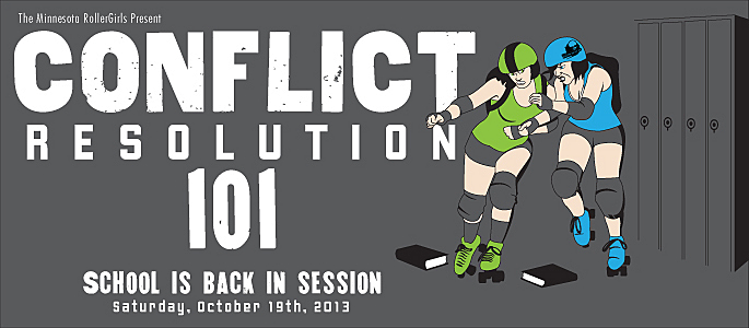 Home Bout: Conflict Resolution 101 happens Saturday, Oct. 19, 2013, at 6:30 p.m.