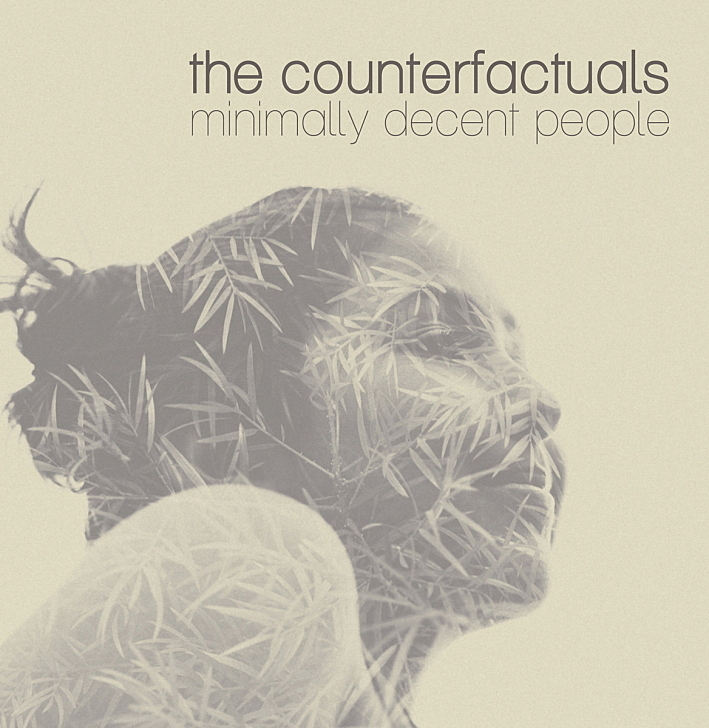 The Counterfactuals - Minimally Decent People