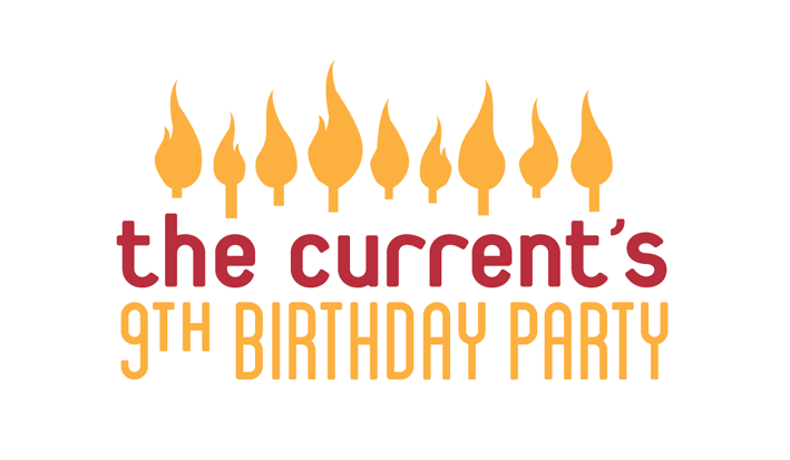 The Current's 9th Birthday