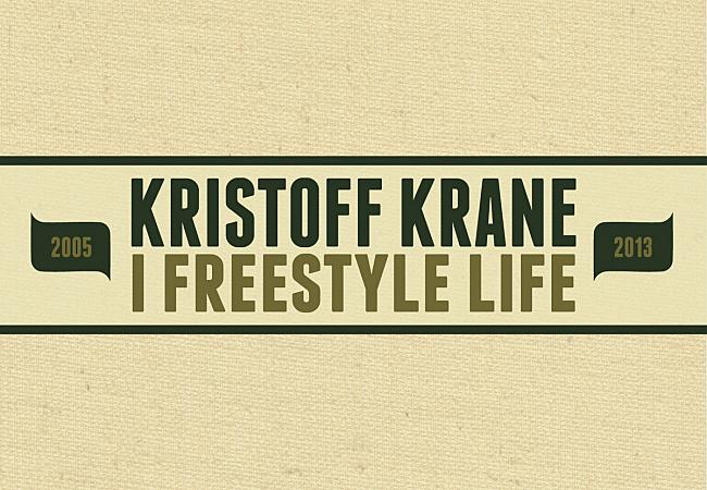 Kristoff Krane - I Freestyle Life