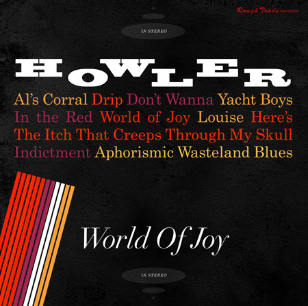 Howler's 'World of Joy' is out March 25, 2014 on Rough Trade Records.