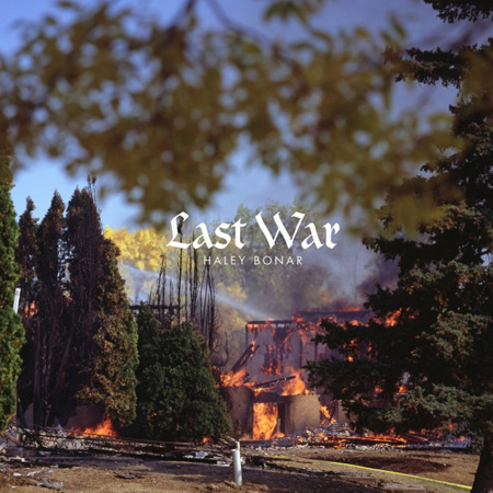 Haley Bonar - Last War, out May 20 on Graveface records.