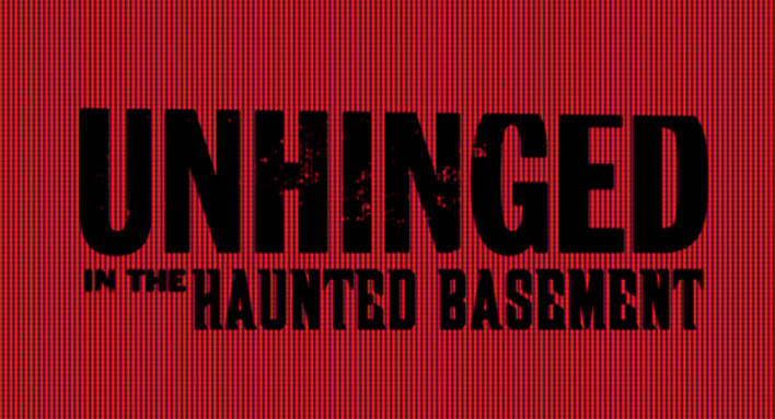 the soap factory haunted basement unhinged events calendar events