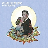 We Are the Willows - Picture