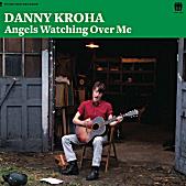Danny Kroha - Angels Watching Over Me
