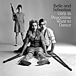 Belle and Sebastian, 'Girls in Peacetime Want to Dance'
