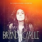 Brandi Carlile, 'The Firewatcher's Daughter'