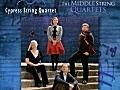 Cypress String Quartet Beethoven: Middle Quartets