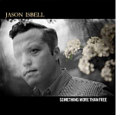 Album of the Week: Jason Isbell, 'Something More Than Free'