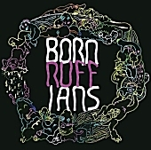 Born Ruffians - Don't Live Up