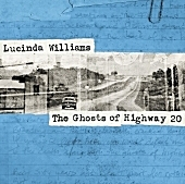 Album of the Week: Lucinda Williams, 'The Ghosts of Highway 20'