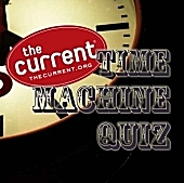 Take The Current's Time Machine Quiz