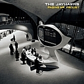 Album of the Week: The Jayhawks, 'Paging Mr. Proust'