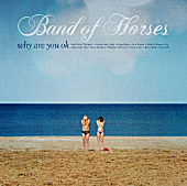 Album of the Week: Band of Horses, 'Why Are You OK?'