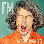 Farewell Milwaukee - Figure You Out
